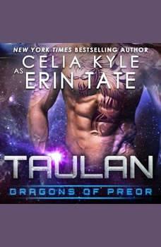 Taulan: Dragons of Preor Book 2, Celia Kyle as Erin Tate