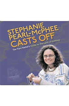Stephanie Pearl-McPhee Casts Off: The Yarn Harlot's Guide to the Land of Knitting, Stephanie Pearl-McPhee