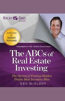Rich Dad Advisors: ABCs of Real Estate Investing: The Secrets of Finding Hidden Profits Most Investors Miss, Ken McElroy
