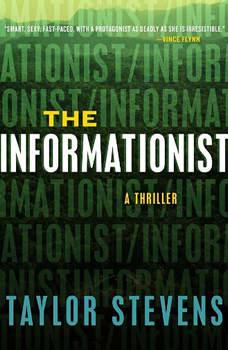 The Informationist: A Thriller A Thriller, Taylor Stevens