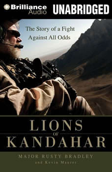 Lions of Kandahar: The Story of a Fight Against All Odds The Story of a Fight Against All Odds, Major Rusty Bradley