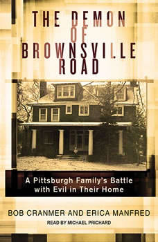 The Demon of Brownsville Road: A Pittsburgh Family's Battle with Evil in Their Home, Bob Cranmer