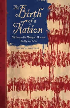 The Birth of a Nation: Nat Turner and the Making of a Movement, Nate Parker