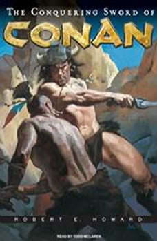 The Conquering Sword of Conan, Robert E. Howard