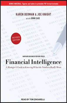 Financial Intelligence: A Manager's Guide to Knowing What the Numbers Really Mean A Manager's Guide to Knowing What the Numbers Really Mean, Karen Berman
