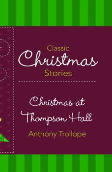 Christmas at Thompson Hall, Anthony Trollope
