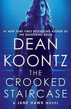 The Crooked Staircase: A Jane Hawk Novel A Jane Hawk Novel, Dean Koontz