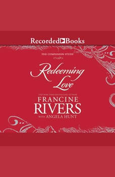 Redeeming Love: The Companion Study, Francine Rivers