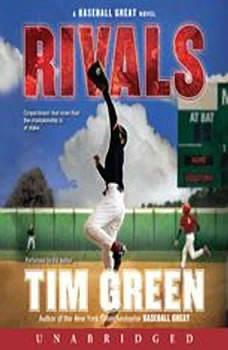 Rivals: A Baseball Great Novel, Tim Green