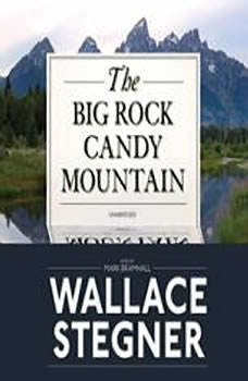 The Big Rock Candy Mountain, Wallace Stegner