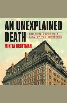 An Unexplained Death: The True Story of a Body at the Belvedere, Mikita Brottman