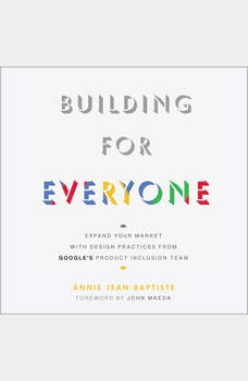 Building For Everyone: Expand Your Market With Design Practices From Google's Product Inclusion Team, Annie Jean-Baptiste