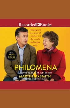 Philomena: A Mother, Her Son, and a Fifty-Year Search, Martin Sixsmith