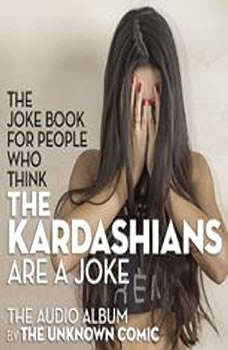 The Kardashians Joke Book by The Unknown Comic, AKA Murray Langston, The Unknown Comic