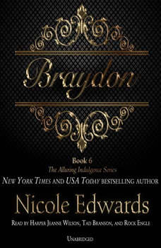 Braydon: The Alluring Indulgence Series, Book 6, Nicole Edwards