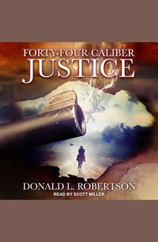 Forty-Four Caliber Justice, Donald L. Robertson