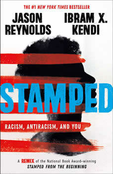 Stamped: Racism, Antiracism, and You: A Remix of the National Book Award-winning Stamped from the Beginning, Jason Reynolds