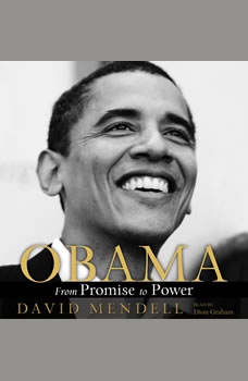 Obama: The Ascent of a Politician The Ascent of a Politician, David Mendell