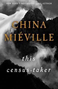 This Census-Taker, China Mieville