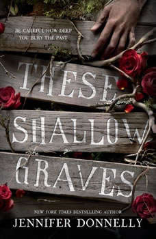 These Shallow Graves, Jennifer Donnelly