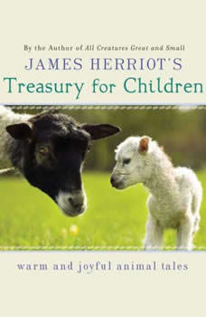James Herriot's Treasury for Children: Warm and Joyful Animal Tales, James Herriot