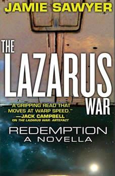 The Lazarus War: Redemption: A Lazarus War Novella, Jamie Sawyer