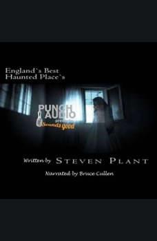 England's Best Haunted Places - a short exploration, Steven Plant