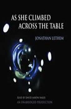 As She Climbed Across the Table, Jonathan Lethem
