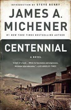 Centennial: A Novel, James A. Michener