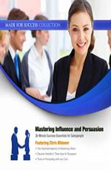 Mastering Influence & Persuasion: 30-Minute Success Essentials for Salespeople, Made for Success