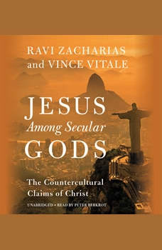 Jesus Among Secular Gods: The Countercultural Claims of Christ, Ravi Zacharias