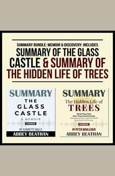 Summary Bundle: Memoir & Discovery: Includes Summary of The Glass Castle & Summary of The Hidden Life of Trees, Abbey Beathan