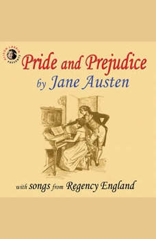 Pride and Prejudice with Songs from Regency England, Jane Austen