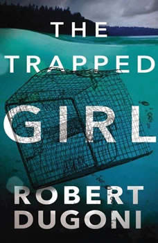 The Trapped Girl, Robert Dugoni