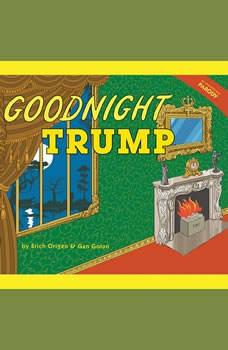 Goodnight Trump: A Parody, Erich Origen