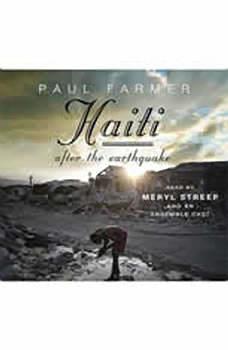 Haiti After the Earthquake, Paul Farmer