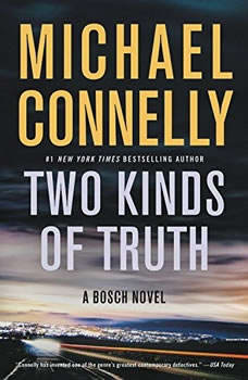 Two Kinds of Truth, Michael Connelly