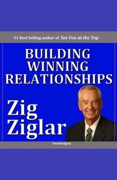 Building Winning Relationships, Zig Ziglar