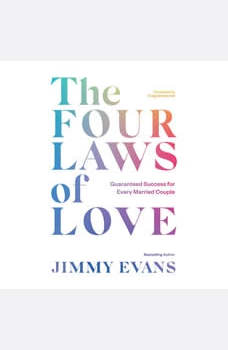 The Four Laws of Love: Guaranteed Success For Every Married Couple, Jimmy Evans