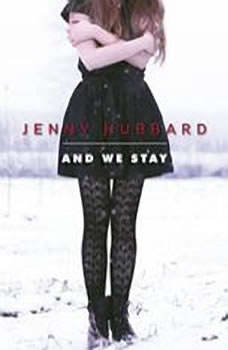 And We Stay, Jenny Hubbard