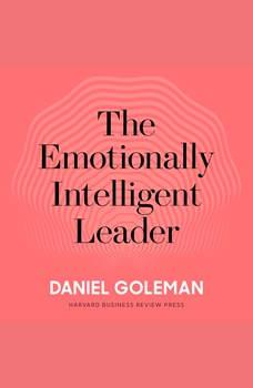 The Emotionally Intelligent Leader, Daniel Goleman