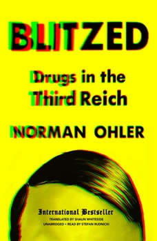 Blitzed: Drugs in the Third Reich, Norman Ohler