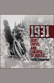 1931: Debt, Crisis, and the Rise of Hitler, Tobias Straumann