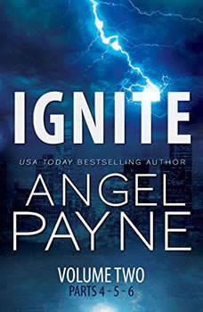 Ignite: The Bolt Saga Volume 2: Parts 4, 5 & 6 The Bolt Saga Volume 2: Parts 4, 5 & 6, Angel Payne