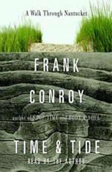 Time and Tide: A Walk Through Nantucket, Frank Conroy