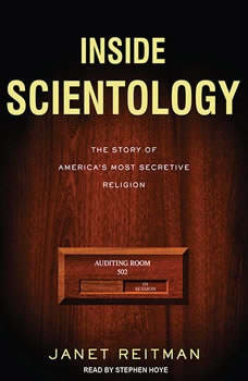 Inside Scientology: The Story of America's Most Secretive Religion The Story of America's Most Secretive Religion, Janet Reitman