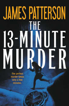 The 13-Minute Murder: A Thriller, James Patterson