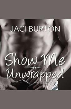 Show Me/Unwrapped, Jaci Burton