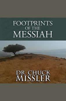 Footprints of the Messiah Footprints of the Messiah, Chuck Missler