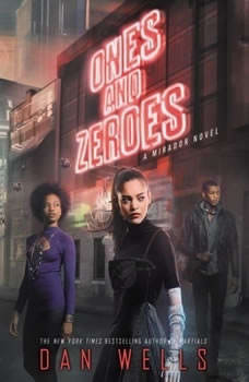 Ones and Zeroes, Dan Wells